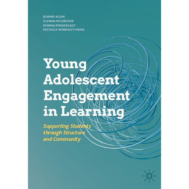 Young Adolescent Engagement in Learning: Supporting Students through Structure and Community