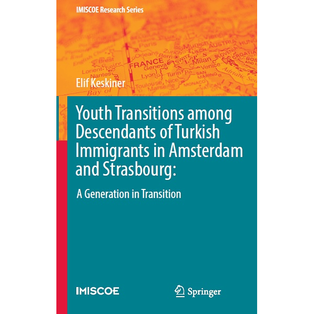 Youth Transitions among Descendants of Turkish Immigrants in Amsterdam and Strasbourg: A Generation in Transition