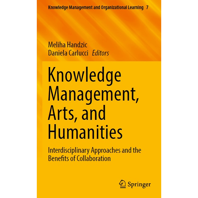 Knowledge Management, Arts, and Humanities: Interdisciplinary Approaches and the Benefits of Collaboration
