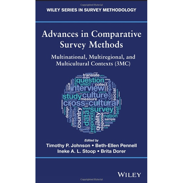 Advances in Comparative Survey Methods: Multinational, Multiregional, and Multicultural Contexts (3MC)