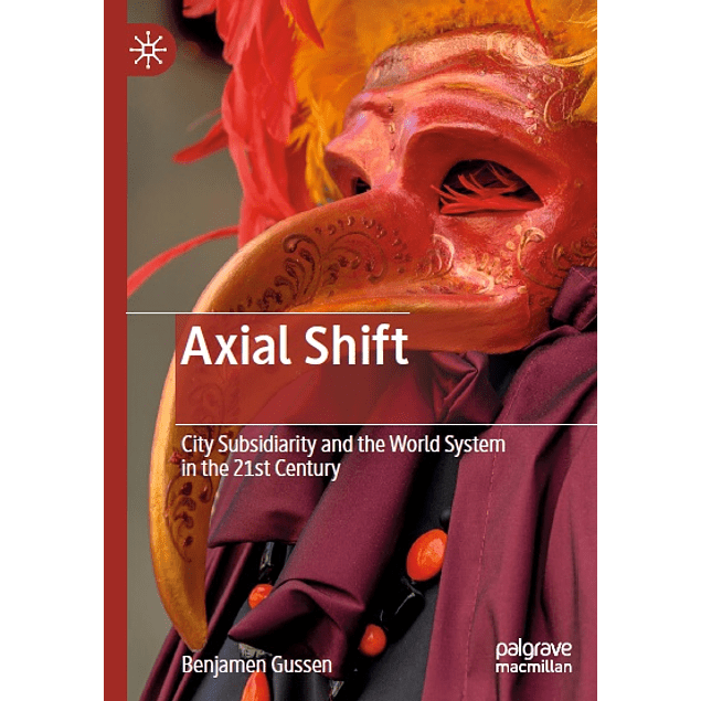 Axial Shift: City Subsidiarity and the World System in the 21st Century