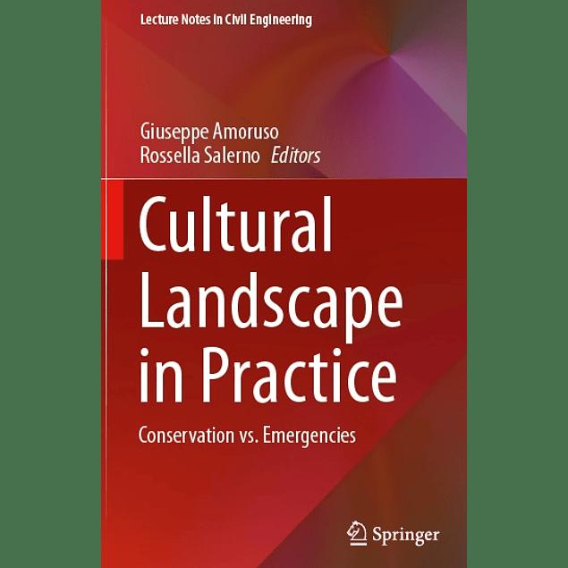 Cultural Landscape in Practice: Conservation vs. Emergencies