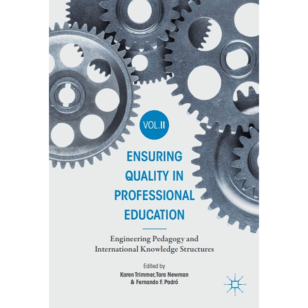 Ensuring Quality in Professional Education Volume II: Engineering Pedagogy and International Knowledge Structures