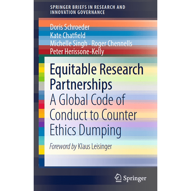 Equitable Research Partnerships: A Global Code of Conduct to Counter Ethics Dumping