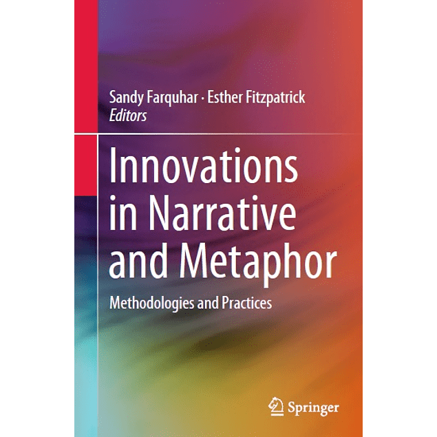 Innovations in Narrative and Metaphor: Methodologies and Practices