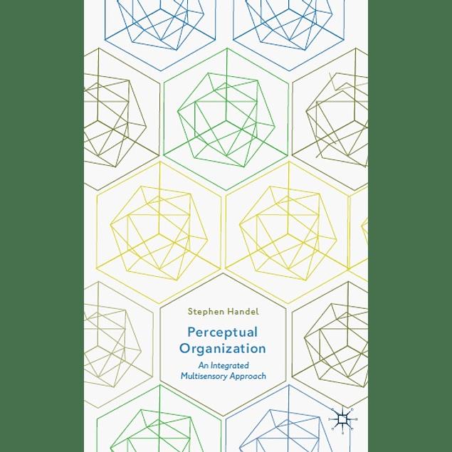 Perceptual Organization: An Integrated Multisensory Approach