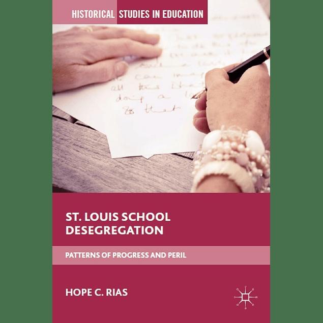 St. Louis School Desegregation: Patterns of Progress and Peril