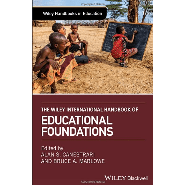The Wiley International Handbook of Educational Foundations