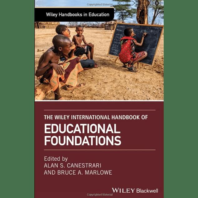 The Wiley International Handbook of Educational Foundations