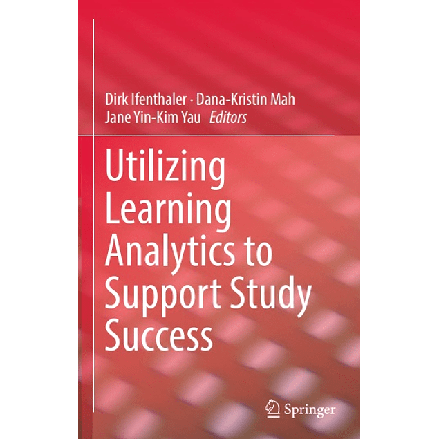 Utilizing Learning Analytics to Support Study Success