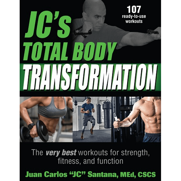 JC's Total Body Transformation: The very best workouts for strength, fitness, and function