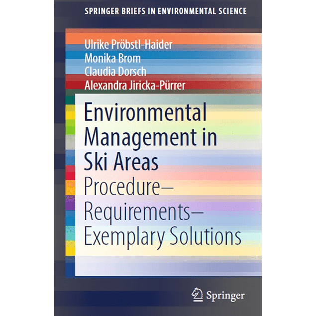 Environmental Management in Ski Areas: Procedure― Requirements― Exemplary Solutions