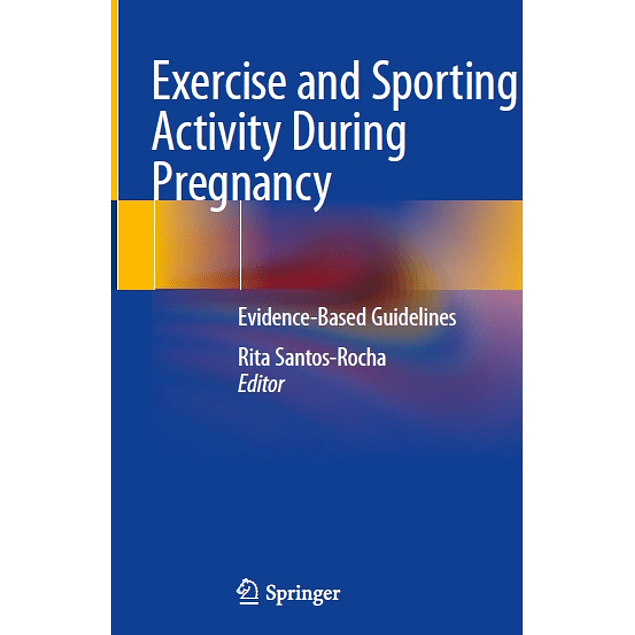 Exercise and Sporting Activity During Pregnancy: Evidence-Based Guidelines