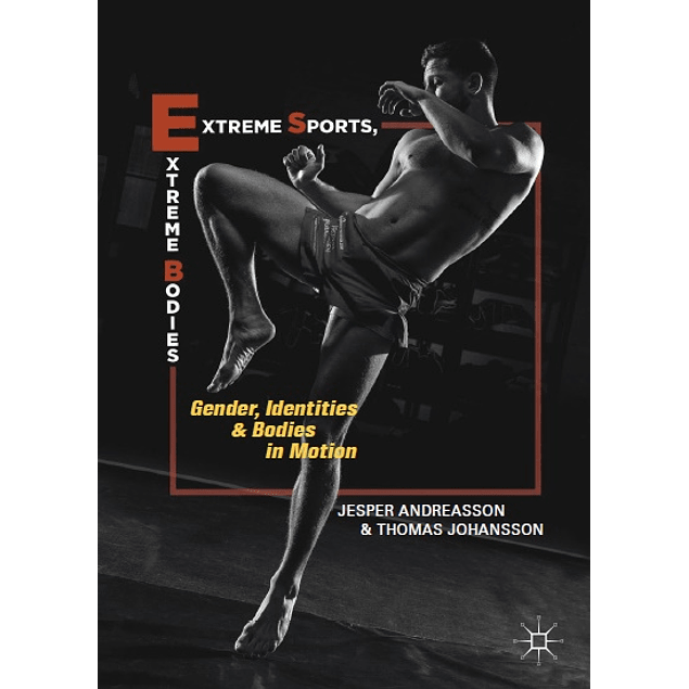 Extreme Sports, Extreme Bodies: Gender, Identities and Bodies in Motion