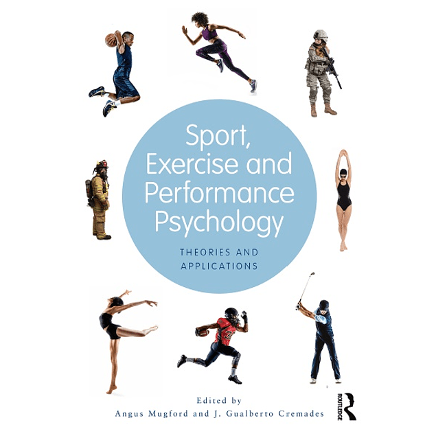 Sport, Exercise, and Performance Psychology: Theories and Applications