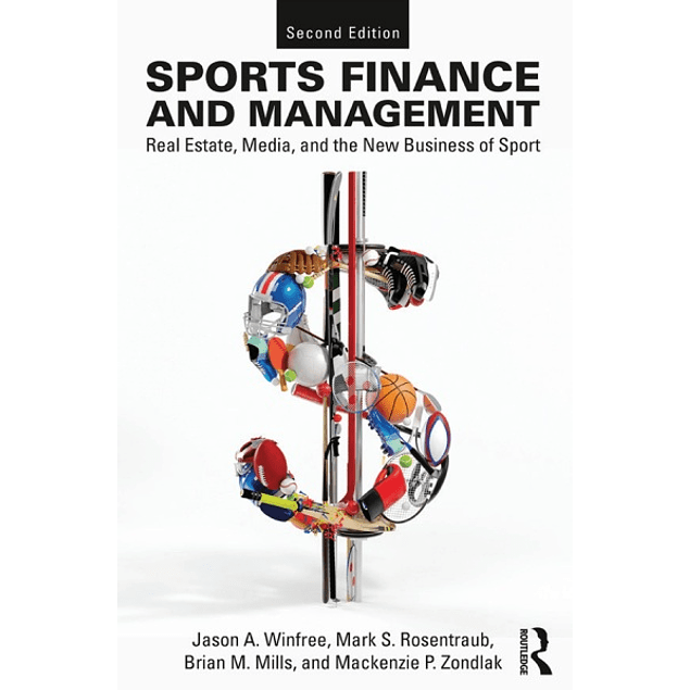 Sports Finance and Management: Real Estate, Media, and the New Business of Sport