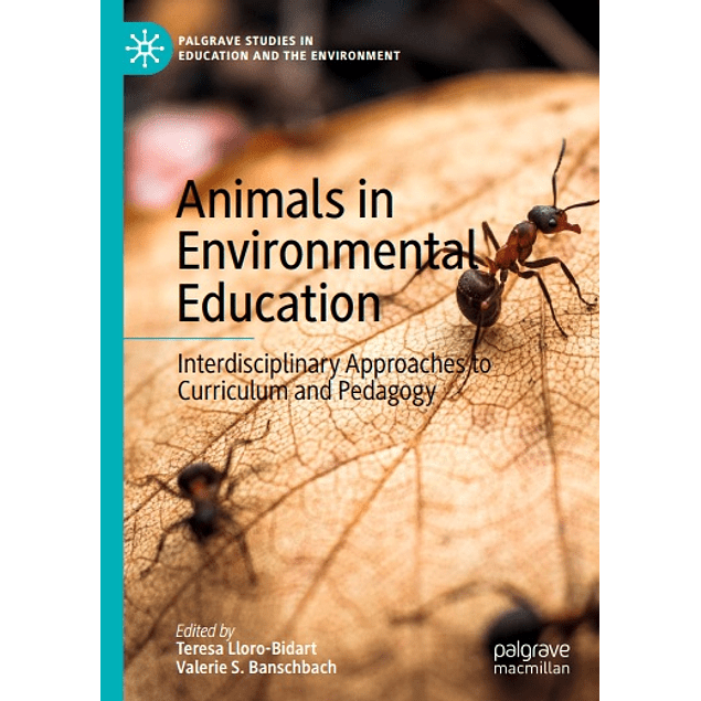 Animals in Environmental Education: Interdisciplinary Approaches to Curriculum and Pedagogy