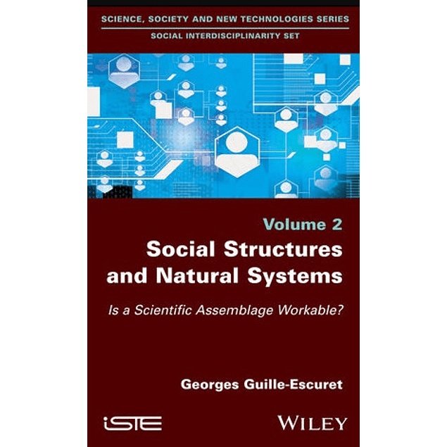 Social Structures and Natural Systems: Is a Scientific Assemblage Workable? Volume 2