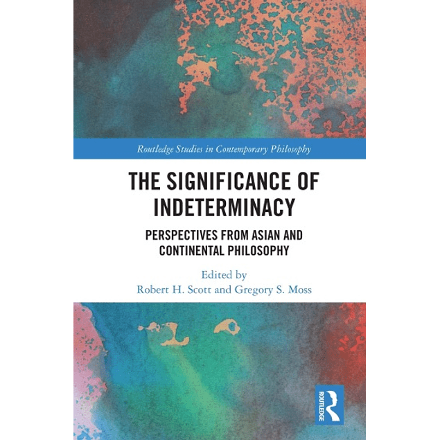The Significance of Indeterminacy: Perspectives from Asian and Continental Philosophy