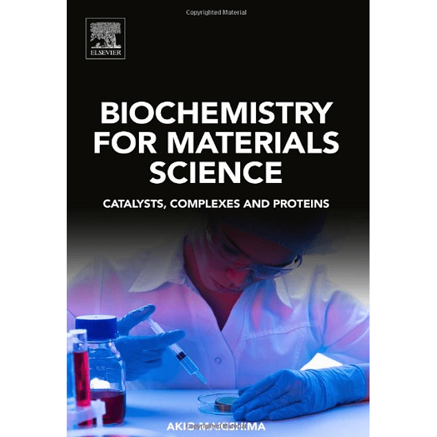 Biochemistry for Materials Science: Catalysts, Complexes and Proteins