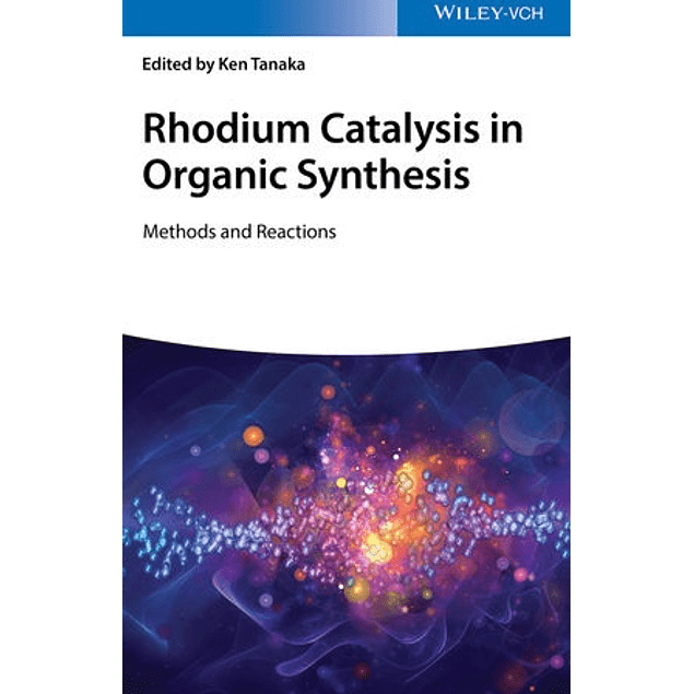 Rhodium Catalysis in Organic Synthesis: Methods and Reactions