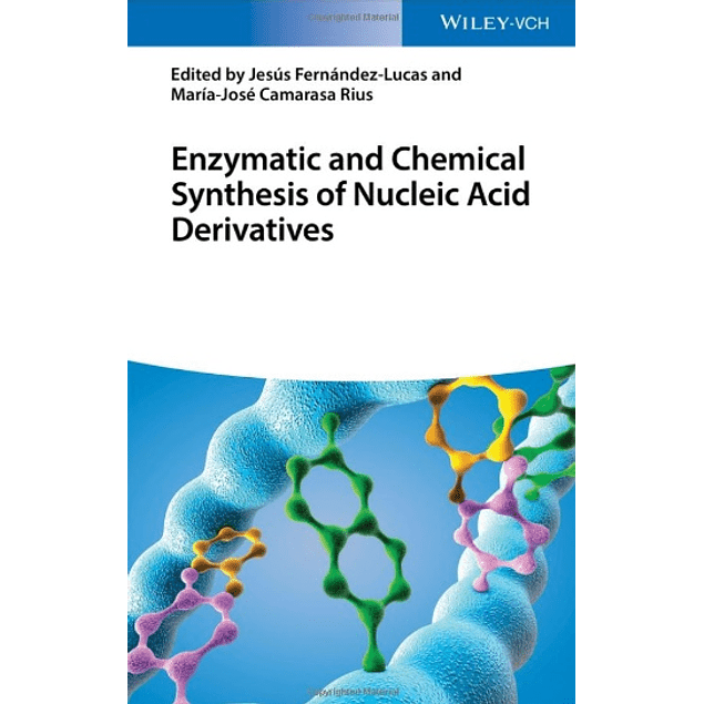 Enzymatic and Chemical Synthesis of Nucleic Acid Derivatives