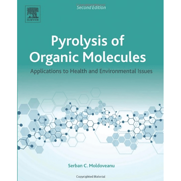 Pyrolysis of Organic Molecules: Applications to Health and Environmental Issues
