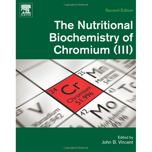 The Nutritional Biochemistry of Chromium (III)