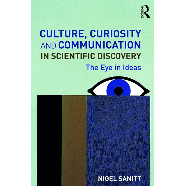 Culture, Curiosity and Communication in Scientific Discovery: The Eye in Ideas