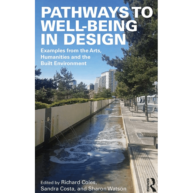Pathways to Well-Being in Design: Examples from the Arts, Humanities and the Built Environment