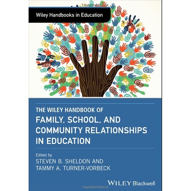 The Wiley Handbook of Family, School, and Community Relationships in Education