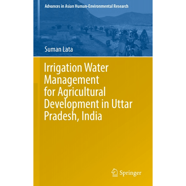 Irrigation Water Management for Agricultural Development in Uttar Pradesh, India