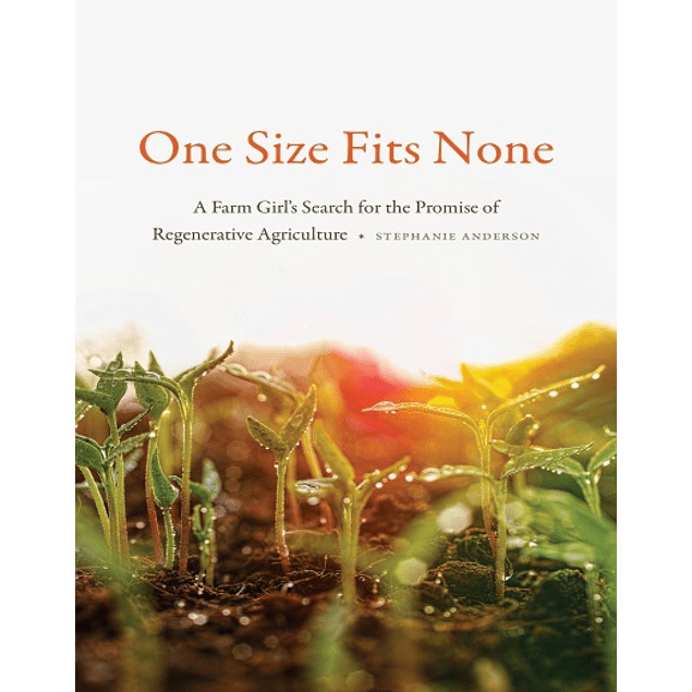 One Size Fits None: A Farm Girl's Search for the Promise of Regenerative Agriculture