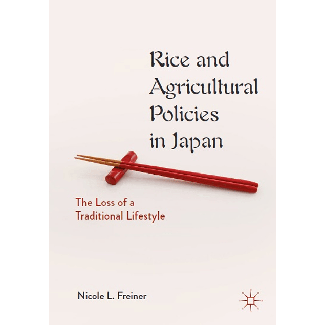 Rice and Agricultural Policies in Japan: The Loss of a Traditional Lifestyle