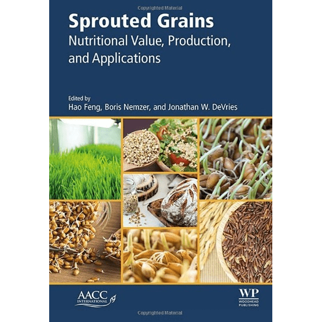Sprouted Grains: Nutritional Value, Production, and Applications