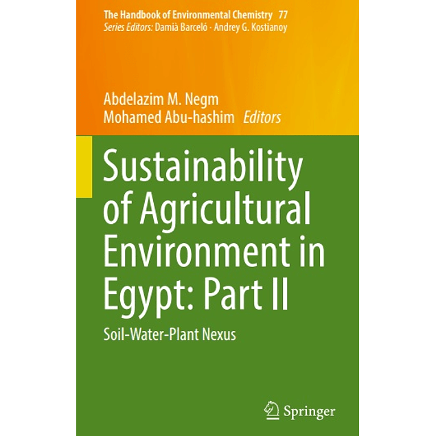 Sustainability of Agricultural Environment in Egypt: Part II: Soil-Water-Plant Nexus