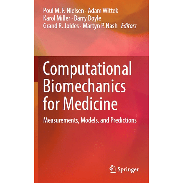 Computational Biomechanics for Medicine: Measurements, Models, and Predictions