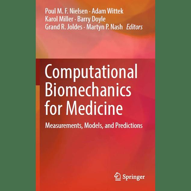 Computational Biomechanics for Medicine: Measurements, Models, and Predictions