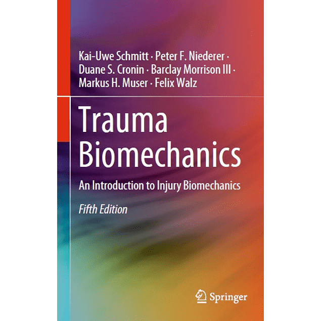 Trauma Biomechanics: An Introduction to Injury Biomechanics