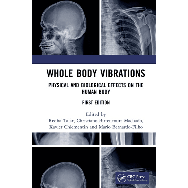 Whole Body Vibrations: Physical and Biological Effects on the Human Body