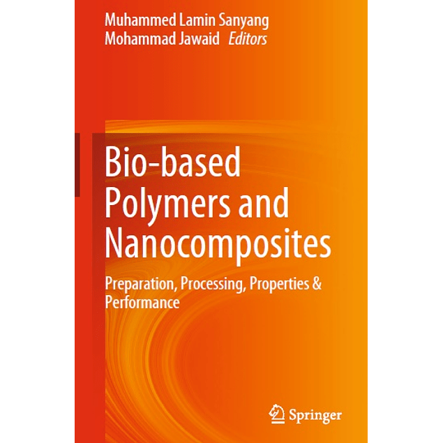 Bio-based Polymers and Nanocomposites: Preparation, Processing, Properties & Performance