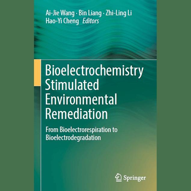 Bioelectrochemistry Stimulated Environmental Remediation: From Bioelectrorespiration to Bioelectrodegradation