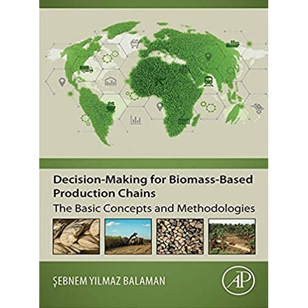 Decision-Making for Biomass-Based Production Chains: The Basic Concepts and Methodologies