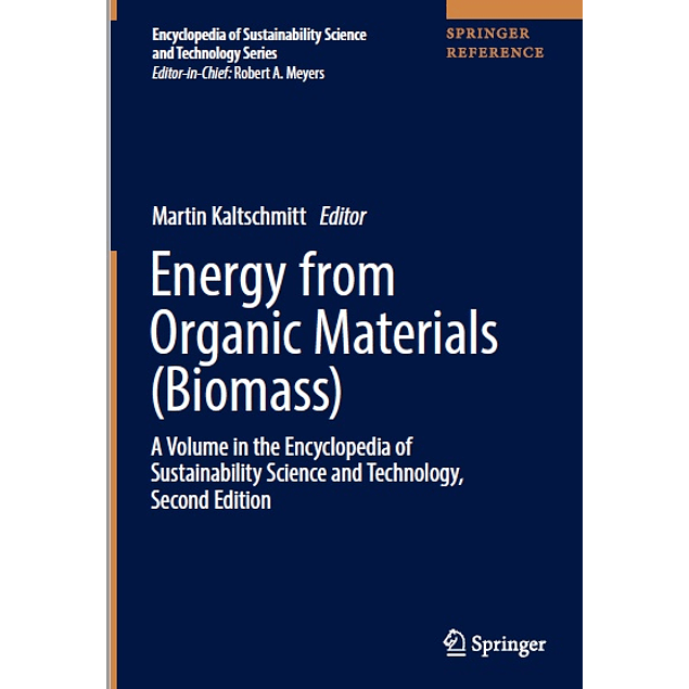 Energy from Organic Materials (Biomass): A Volume in the Encyclopedia of Sustainability Science and Technology