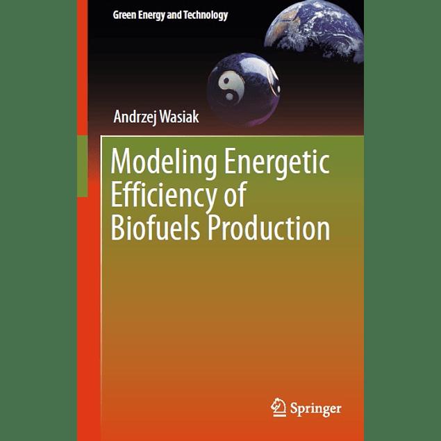 Modeling Energetic Efficiency of Biofuels Production