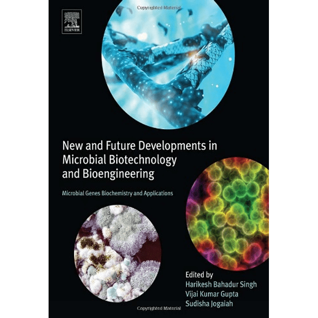New and Future Developments in Microbial Biotechnology and Bioengineering: Microbial Genes Biochemistry and Applications