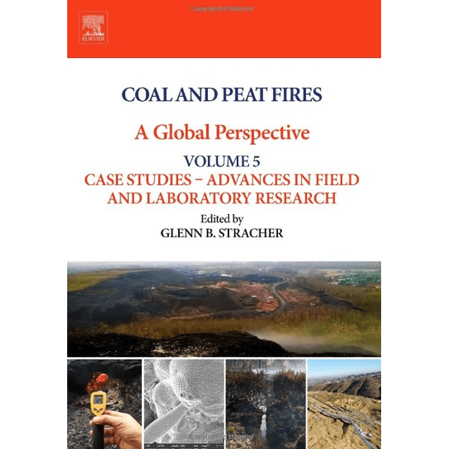 Coal and Peat Fires: A Global Perspective: Volume 5: Case Studies – Advances in Field and Laboratory Research