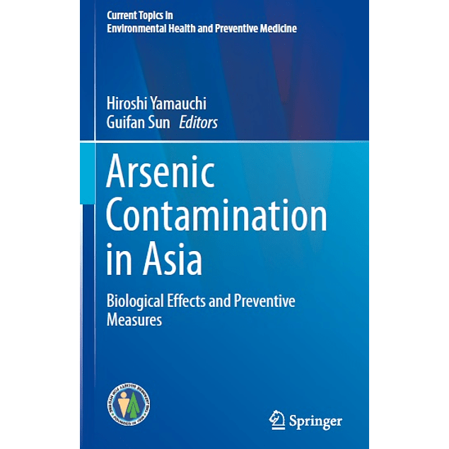 Arsenic Contamination in Asia: Biological Effects and Preventive Measures