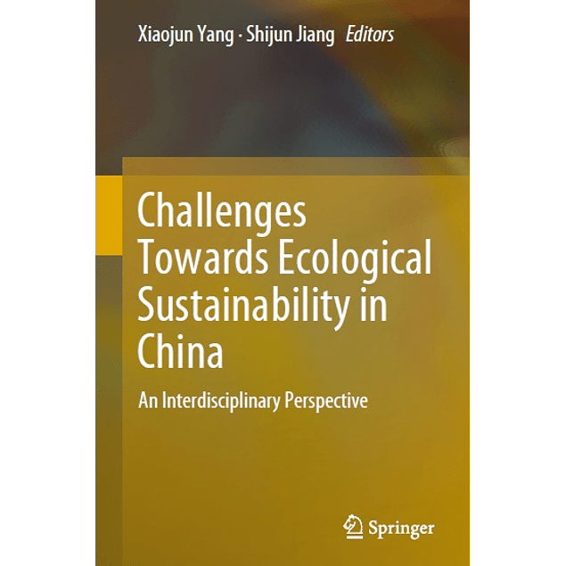 Challenges Towards Ecological Sustainability in China: An Interdisciplinary Perspective