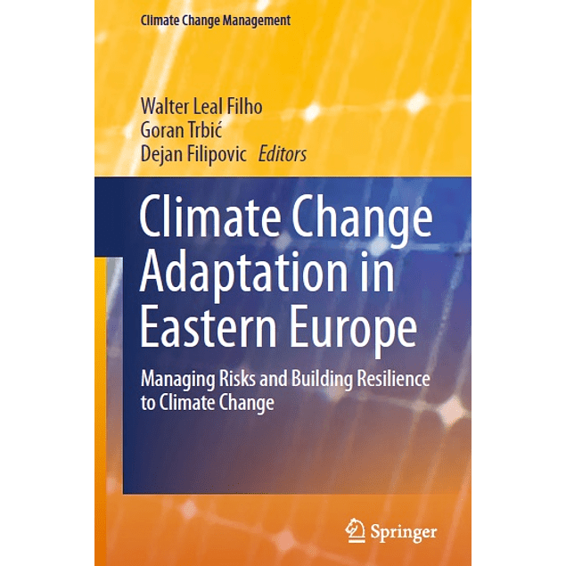 Climate Change Adaptation in Eastern Europe: Managing Risks and Building Resilience to Climate Change